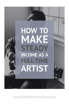 How To Make Steady Income As A Full-Time Artist — Studio Workshop Group Business Advice, Business Planning, Craft Business, Creative Business, Sell My Art, Artist Life, Art Tips, Business Marketing, Online Marketing