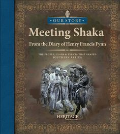 Meeting Shaka: From the Diary of Henry Francis Fynn Learn English, South Africa, Southern, African, Learning English
