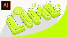 How to Create Tangy 3D Lime Text Effect in Adobe Illustrator