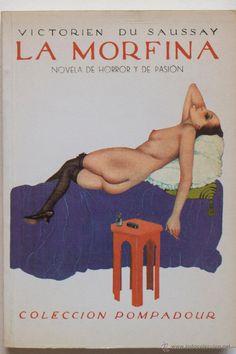 LA MORFINA- NOVELA DE HORROR Y PASION- COLECCION POMPADOUR El Desván de Bartleby C/,Niebla 37. Sevilla