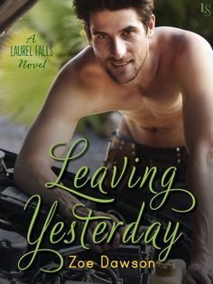 LEAVING YESTERDAY by Zoe Dawson (Laurel Falls, #1) |On Sale: 2/9/2016 | Loveswept Contemporary New Adult Romance | eBook | If you love Susan Mallery, Kristan Higgins, or Rachel Gibson, don't miss the start of this captivating small-town romance series! Laurel Falls, Montana, features spectacular mountain scenery—but it takes a rugged cowboy to convince one woman to slow down and enjoy the view. | attract fiction Montana opposites passionate small town veteran womens