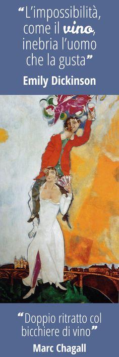 """""""L'impossibilità, come il vino, inebria l'uomo che la gusta"""". [Emily Dickinson]  Abbinamento con """"Double Portrait  (with wife Bella) with Wine Glass"""", Marc Chagall, 1818, Musée National D'art Moderne, Paris"""