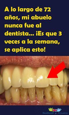 A lo largo de 72 años, mi abuelo nunca fue al dentista… ¡Es que 3 veces a la semana, se aplica esto!