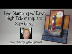 Stamping LIVE with Dawn ~High Tide stamp set ~ Step card. This video was filmed LIVE on March 2017 with my stamping friends around the world connected on .