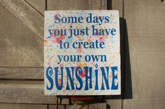 Items similar to Some days you just have to create your own sunshine Wood sign stocking stuffer gift sunshine wood sign Katie Daisy on Etsy Create Your Own, Create Yourself, Hand Painted Signs, Stocking Stuffers, Wood Signs, Daisy, Sunshine, Projects To Try, Wren