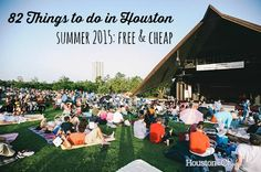 It's the summer so why not have some fun? 82 Things to do in Houston. #URhome
