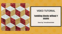 Video tutorial: quick and easy tumbling blocks without Y seams
