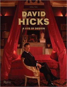 Amazon.fr - David Hicks: A Life of Design - Ashley Hicks - Livres