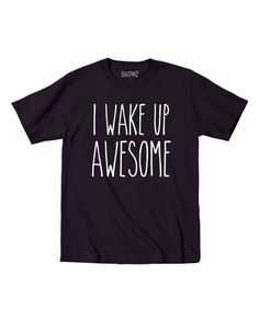 LC Trendz Black I Wake Up Awesome Tee - Toddler & Kids | zulily