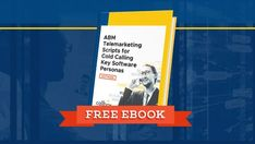 [Free Download] ABM Telemarketing Scripts for Cold Calling Key Software Personas Cold Calling Scripts, Buyer Persona, Sales Process, Value Proposition, Marketing Data, Call Backs, Lead Generation, Big Picture, Software
