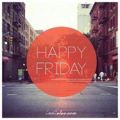 ¡El viernes esta con todo su esplendor! TRUFFADE te desea un muy feliz viernes lleno de pensamientos positivos y alegrías.  Photo by pinterest