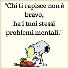 """Chi ti capisce non è bravo, ha i tuoi . Italian Words, Feelings Words, For You Song, Medical Humor, Snoopy And Woodstock, Comic Styles, Amazing Quotes, Friendship Quotes, Cool Words"