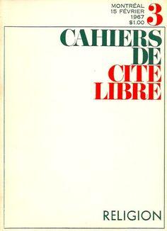 CAHIERS DE CITE LIBRE. 1966-1967 - XVIIe année. No 3, 15 Février 1967. Religion.