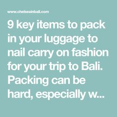 9 key items to pack in your luggage to nail carry on fashion for your trip to Bali. Packing can be hard, especially when you only take hand luggage. These items and tips will help you to pack like a pro, and look great while at it!