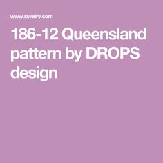 186-12 Queensland pattern by DROPS design