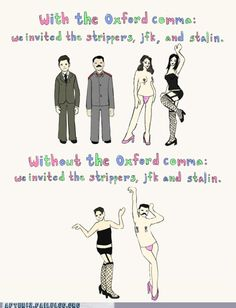 Best explanation of grammar ever: The Oxford comma.