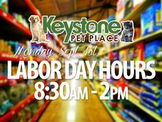 Labor Day (Monday, Sept. 1st) Hours: 8:30am-2pm.