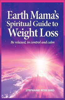 Stephanie's Studio: Earth Mama's Spiritual Guide to Weight Loss Worksh...