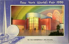 The Contemporary Arts Building New York World's Fair. The Contemporary Arts Building at the New York World's Fair 1939 is designed to house the most comprehensive exhibit of works by living American artists ever assembled in this country.