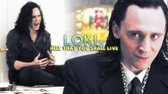 » I am hell that you shall live (loki laufeyson)