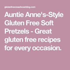 Auntie Anne's-Style Gluten Free Soft Pretzels - Great gluten free recipes for every occasion.