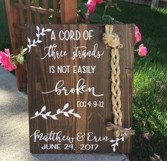 A Cord Of Three Strands Sign, A Cord of 3 Strands,Personalized Wood Decor, Wedding Ceremony Sign, Unity Ceremony Sign,Ecclesiastes 4:9-12 by ByMeSherrieMarie on Etsy https://www.etsy.com/listing/534279073/a-cord-of-three-strands-sign-a-cord-of-3