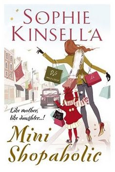 Mini Shopaholic - Sophie Kinsella... especially when Bex helped Minnie eat her carrots....