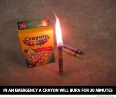 in an emergency a crayon will burn for 30 minutes Emergency Crayon Fact