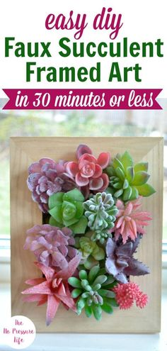 No watering required! Learn how to make this DIY faux succulent art in 30 minutes or less with this simple step-by-step tutorial. It's such an easy home decor craft project you can hang on your wall or display on a shelf.  Framed fake succulents are a pretty way to decorate your home for spring. #succulents #crafts #succulents #succulentlove #crafts via @nopressurelife