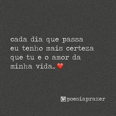 Cada dia que passa Romantic Quotes, Love Quotes, Monólogo Interior, Love Post, Memes Status, I Love You, My Love, Frases Tumblr, Secret Love
