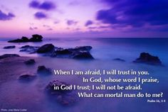 July 5, 2015 God reminds us to turn our lives over to him and to not be afraid.