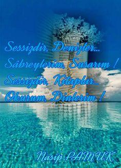 Sessizdir Denizler  Sâbreylerim Susarım  Sessizdir, Kitaplar  Okurum, Dinlerim...                     Nasip PAMUK