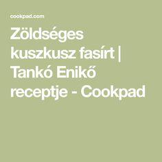 Zöldséges kuszkusz fasírt | Tankó Enikő receptje - Cookpad Food, Essen, Meals, Yemek, Eten