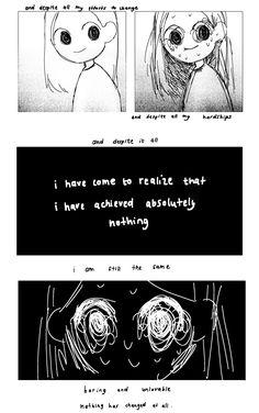 and despite all my efforts to change; and despite all my hardships; and despite it all; I have come to realize that I have achieved absolutely nothing; boring and unlovable; nothing has changed at all. Im Losing My Mind, Lose My Mind, Character Art, Character Design, 4 Panel Life, 8bit Art, A Silent Voice, Sad Art, My Demons