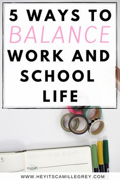 5 Ways to Balance Work and School Life | Hey Its Camille Grey #school #college #work #balance