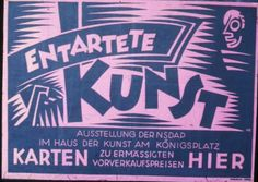 """Poster advertising Nazi staged massive exhibition of """"degenerate art"""" in Munich in 1937. Rather awkwardly, it drew more visitors than the exhibit of approved art. This poster announces the exhibition. The best book on the exhibition is Stephanie Barron, """"Degenerate Art"""": The Fate of the Avant-Garde in Nazi Germany (Los Angeles County Museum of Art, 1991). Retrieved from German Propaganda Archive, http://bytwerk.com/gpa/posters2.htm (6/5/2013) via University of Michigan website"""