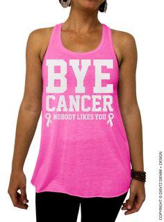 Bye Cancer - Flowy Tank Top | Dentz Denim #breastcancer #awareness #educate #cancerawareness #cancer #cancersuck #sucks #fuckcancer #fuck #stupidcancer #pinkribbon #supporter #fighter #fighter #survivor #pink #octoberpink #fundraiser #donation #donate #cure #findacure #run #walk #teamshirts #shirts #team #hoodie #sweatshirt #crew #crewneck #tshirt #womens #tee #mens #realmenwearpink #offtheshoulder #off #shoulder #slouchy #oversized #plussize
