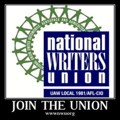 The National Writers Union UAW Local 1981 is the only labor union that represents freelance writers.    Now, more than ever, with the consolidation of power into the hands of ever-larger corporate entities and with the advent of technologies that facilitate the exploitation of a writer's work, writers need an organization with the clout and know-how to protect our interests. One that will forge new rules for a new era. http://nwu.org/
