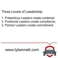 Three levels of leadership.  What do you want from your people? #partnershipisthenewleadership