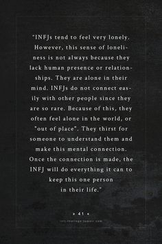 """Everything"" is a massive stretch. INFJ's are extraordinarily loyal, but that loyalty also applies to themselves. If someone isn't good for an INFJ, that person won't remain in the INFJ's life for long.  There is an underlying, pervasive sense of loneliness, but being that it is such an innate part of our personalities, we generally aren't tortured by it. We do desire a deep connection, to be understood, but we'd never sacrifice parts of ourselves to gain that."