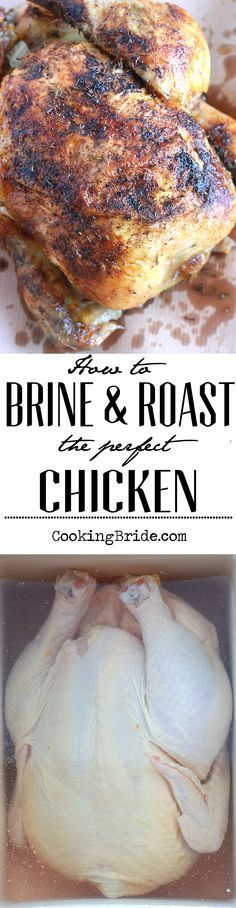 Tips and tricks for brining and roasting the perfect chicken. ( I had to cook my chicken a little longer than this person cooked theirs...maybe I need a new oven, lol)