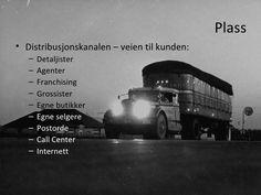 Plass <ul><li>Distribusjonskanalen – veien til kunden: </li></ul><ul><ul><li>Detaljister </li></ul></ul><ul><ul><li>Agente...