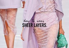 How to master the art of sheer layering