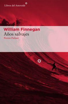 Los años salvajes, de William Finnegan.