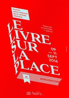 Projet non retenu suite à la consultation de la Ville de Nancy pour la conception du visuel du Livre sur la Place, édition 2016, premier salon national de la rentrée littéraire qui se déroulera du 9 au 11 septembre 2016 à Nancy, Place de la Carrière.