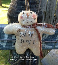 Primitive Snowman Ornie SNOW DAY - Kari Emerson- Liberty Creek Primitives