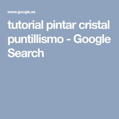 tutorial pintar cristal puntillismo - Google Search