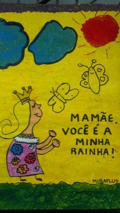 Mural Mamãe você é a minha rainha!  Unidade Laranjeiras  Miraplus