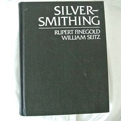 Silver Smithing by Rupert Finegold William Seitz by 925studio