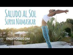 Saludo al Sol - Surya Namaskar - ONDIYOGA - YouTube